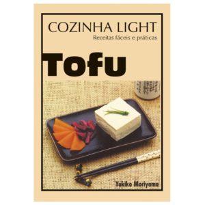 Livro Tofu cozinha light - receitas fáceis e práticas