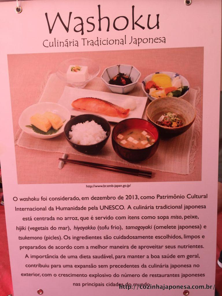 Washoku, a culinária tradicional japonesa, que foi considerada em 2013 um Patrimônio Cultural Internacional da Humanidade pela UNESCO